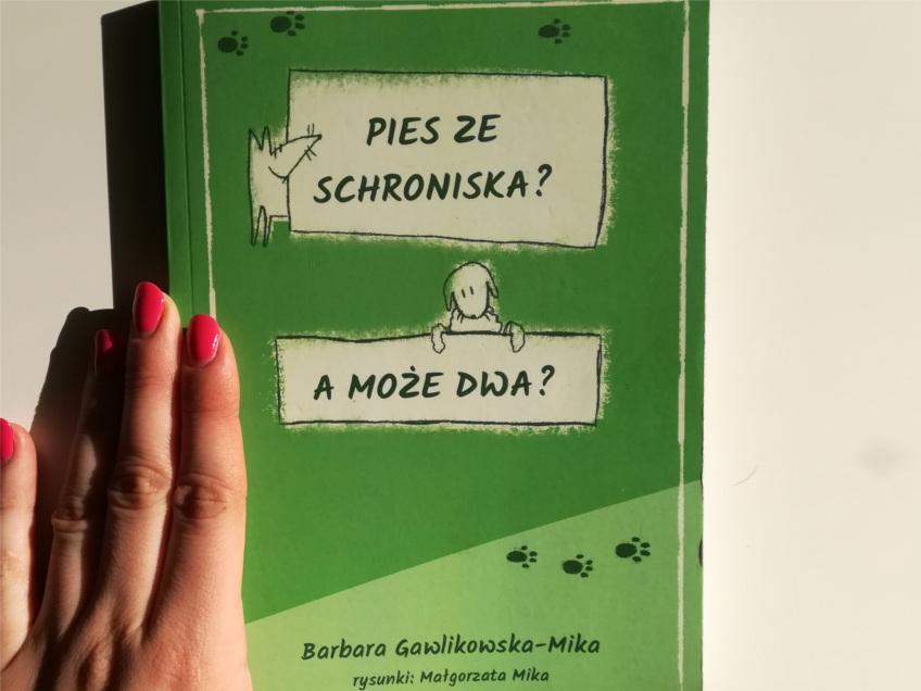 pies ze schroniska, a może dwa, recenzja, recenzja książki, pies, psy, życie z psem, życie z psami